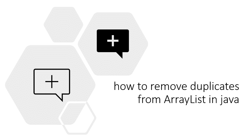 remove duplicates from ArrayList in java