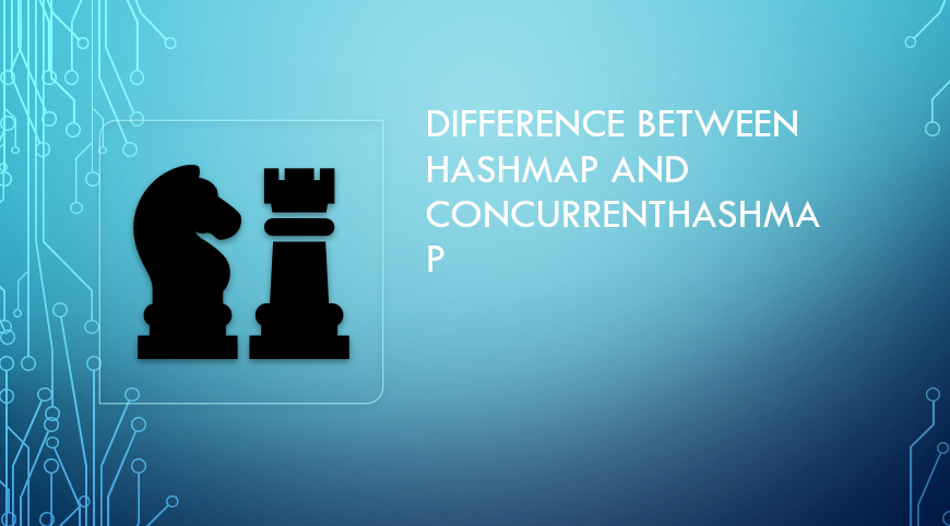 Difference between hashmap and ConcurrentHashMap
