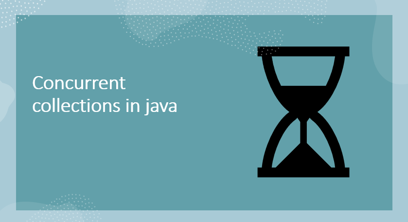 Concurrent collections in java
