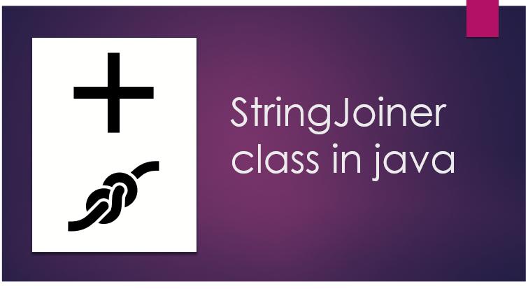 StringJoiner in java